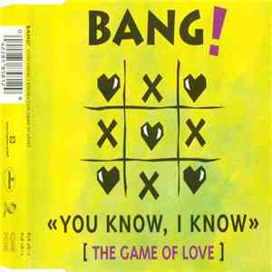 Bang!  - You Know, I Know (The Game Of Love) album