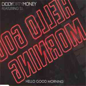 Diddy Dirty Money Featuring T.I. - Hello Good Morning album