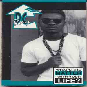 DC Ray - What's The Matter With Your Life? album