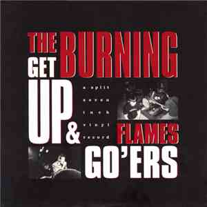 The Burning Flames / Get Up & Go'ers - A Split Seven Inch Vinyl Record album