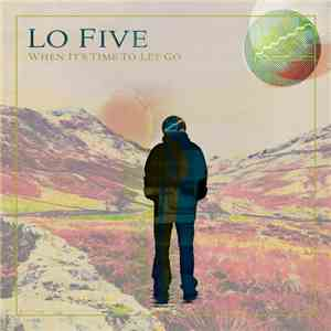 Lo Five - When It's Time To Let Go album