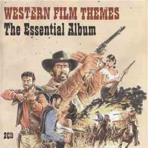 The City Of Prague Philharmonic & Philharmonia Orchestra, The - Western Film Themes: The Essential Album album