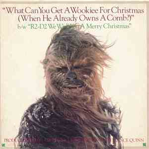The Star Wars Intergalactic Droid Choir and Chorale - What Can You Get A Wookiee For Christmas (When He Already Owns A Comb?) album