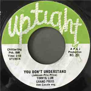 Tinny & Lum Grand Prixs - You Don't Understand / Treat Me The Way You Do album