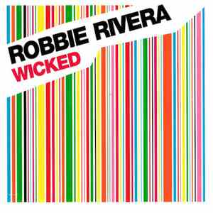 Robbie Rivera - Wicked album