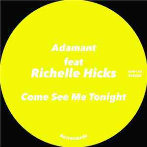 Adamant Feat. Richelle Hicks - Come See Me Tonight album