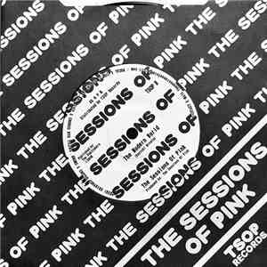 The Sessions Of Pink / The Zip  - The Sessions Of Pink / The Zip album