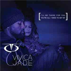 TQ & Vivica Jade - I'll Be There For You / You're All I Need To Get By album