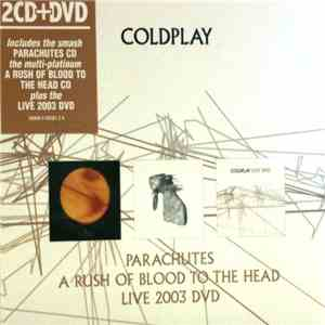 Coldplay - Parachutes / A Rush Of Blood To The Head / Live 2003 DVD album