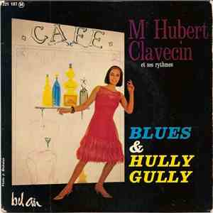 Mr Hubert Clavecin Et Ses Rythmes - Blues & Hully Gully album