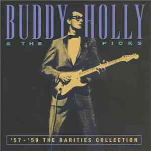 Buddy Holly & The Picks - '57 - '59 The Rarities Collection album