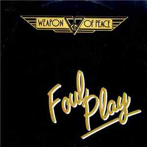 Weapon Of Peace - Foul Play album