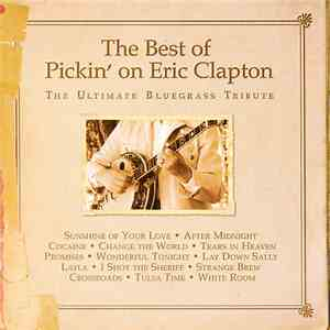 Various - The Best Of Pickin' On Eric Clapton - The Ultimate Bluegrass Tribute album