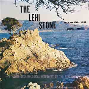 Wendel Noble, Gerald Welch - The Lehi Stone: A Major Archaeological Discovery of the New World album