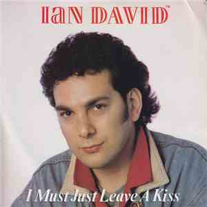 Ian David  - I Must Just Leave A Kiss album