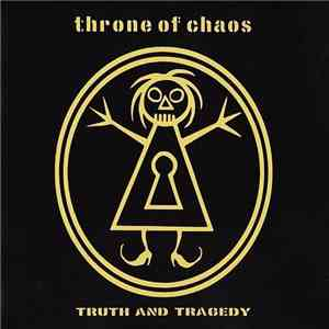 Throne Of Chaos - Truth And Tragedy album