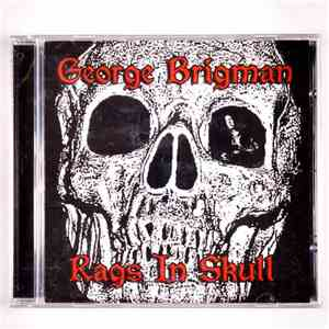 George Brigman - Rags In Skull album