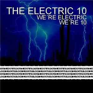 The Electric 10 - We're Electric, We're 10 album