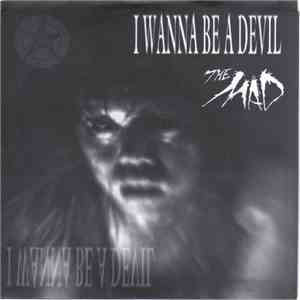 The Mad - I Wanna Be A Devil album