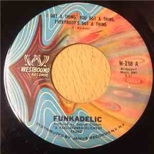 Funkadelic - I Got A Thing, You Got A Thing, Everybody's Got A Thing album